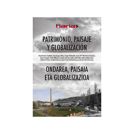 PATRIMONIO, PAISAJE Y GLOBALIZACIÓN / ONDAREA, PAISAIA ETA GLOBALIZAZIOA