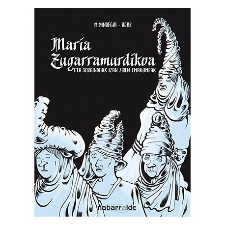 Maria Zugarramurdikoa eta sorginduak izan ziren emakumeak