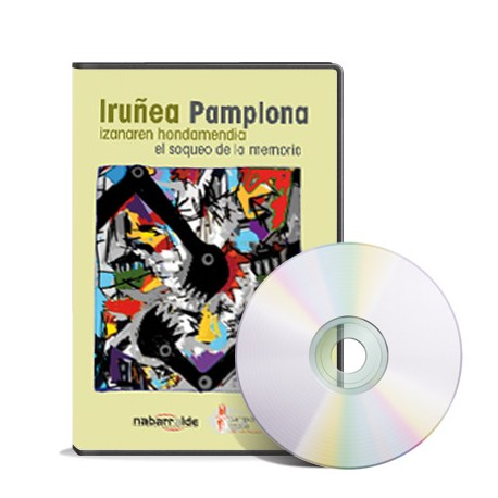 Pamplona, el saqueo de la memoria / Iruñea, izanaren hondamendia