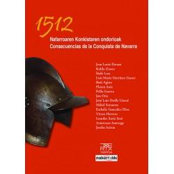 """""""1512. NAFARROAREN KONKISTAREN ONDORIOAK / CONSECUENCIAS DE LA CONQUISTA DE NAVARRA"""""""