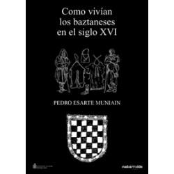 COMO VIVIAN LOS BAZTANESES EN EL SIGLO XVI