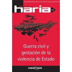 HARIA 20: GUERRA CIVIL Y GESTACION DE LA VIOLENCIA DE ESTADO