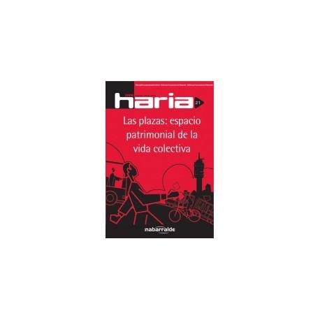 HARIA 21: LAS PLAZAS: ESPACIO PATRIMONIAL DE LA VIDA COLECTIVA