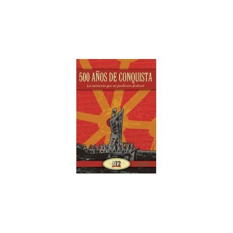 500 AÑOS DE CONQUISTA / KONKISTAK, 500 URTE